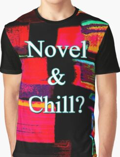 Novel & Chill? Graphic T-Shirt