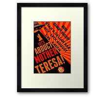 "Comedy Society ""Let's Abduct Mother Teresa!"" Poster Framed Print"