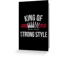 King of Stong Style Greeting Card