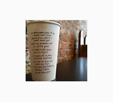 Writing on Coffee Poetry - Should Have Kept Unisex T-Shirt