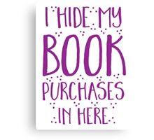 I hide my book purchases in here Canvas Print