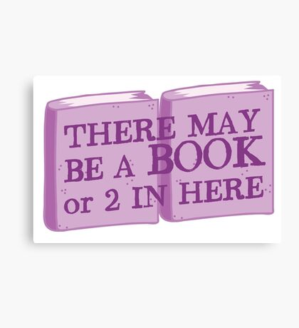 there may be a book or 2 in here Canvas Print