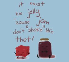 It must be jelly 'cause jam don't shake like that! Kids Tee