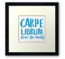 CARPE LIBRUM (Seize the book) Framed Print