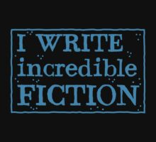 I write incredible fiction One Piece - Short Sleeve