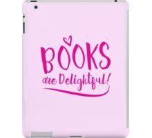 BOOKS are delightful (text) iPad Case/Skin