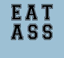 Workaholics EAT ASS Unisex T-Shirt