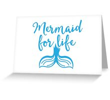 Mermaid for life Greeting Card