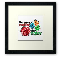 Polyhedral Pals - They See Me Rollin' - They Hatin' - d20 & d10s Framed Print