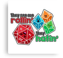 Polyhedral Pals - They See Me Rollin' - They Hatin' - d20 & d10s Canvas Print