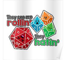 Polyhedral Pals - They See Me Rollin' - They Hatin' - d20 & d10s Poster