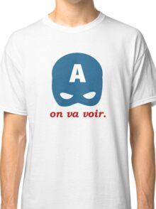 On Va Voir Classic T-Shirt