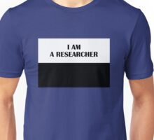 I AM A RESEARCHER (Classic) Unisex T-Shirt