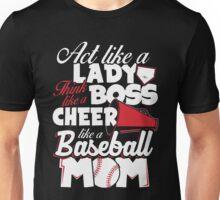 Act Like A Lady Think Like A Boss Cheer Like A Baseball Mom Unisex T-Shirt