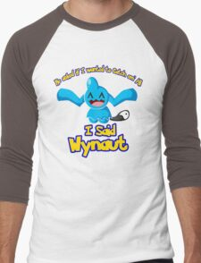 I said Wynaut Men's Baseball ¾ T-Shirt