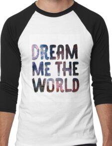 Dream Me The World Men's Baseball ¾ T-Shirt