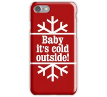 Baby It's Cold Outside art iPhone Case/Skin