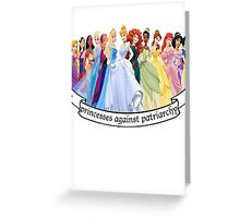 Princesses Against Patriarchy Greeting Card