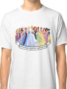 Princesses Against Patriarchy Classic T-Shirt
