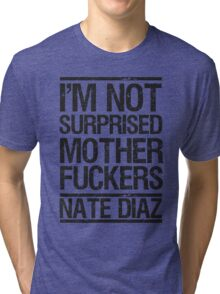 Nate Diaz UFC Not Surprised Tri-blend T-Shirt