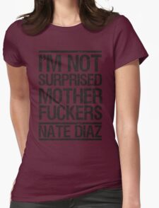 Nate Diaz UFC Not Surprised Womens Fitted T-Shirt