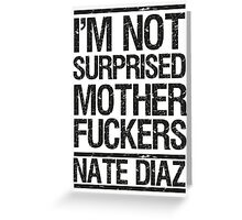 Nate Diaz UFC Not Surprised Greeting Card