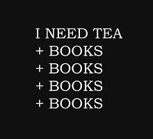 I Need Tea + Books + Books... (Black) Unisex T-Shirt