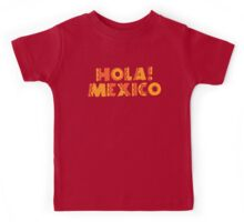 HOLA! Mexico! Kids Tee