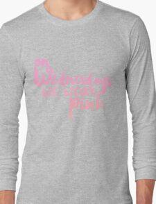 on wednesdays we wear PINK Long Sleeve T-Shirt