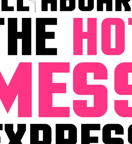 Hot Mess Express Funny Quote Sticker