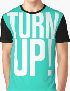 TURN UP! Graphic T-Shirt