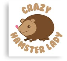 Crazy hamster lady (circle) Canvas Print