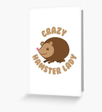 Crazy hamster lady (circle) Greeting Card