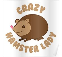Crazy hamster lady (circle) Poster