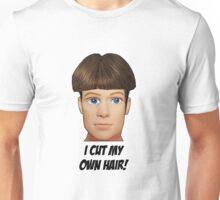 I Cut My Own Hair! Unisex T-Shirt