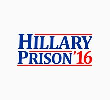 Hillary Prison 2016 Unisex T-Shirt