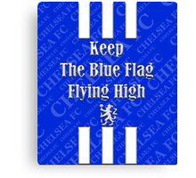 keep the blue flag flying high Canvas Print