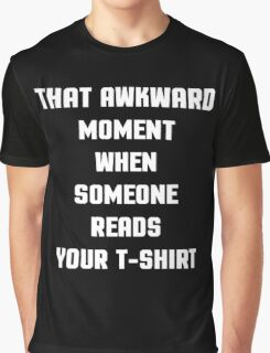 Awkward Moment, Read T-Shirt Funny Quote Graphic T-Shirt