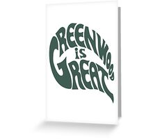 Greenwood Is Great Greeting Card