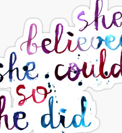 She believed she could so she did  Sticker