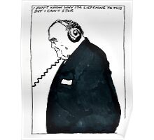 'I don't know why I'm listening to this but I can't stop' -RAYMOND PETTIBON Poster