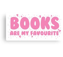 Books are my Favourite Canvas Print