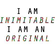 "Wait For It ""I am inimitable, I am an original."" Photographic Print"