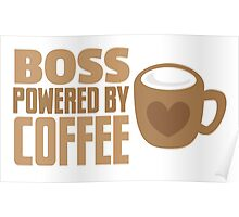 BOSS powered by Coffee Poster