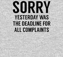Complaints Deadline Unisex T-Shirt
