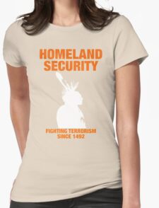 Homeland Security - Fighting Terrorism Since 1492 T-Shirt