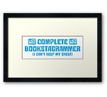 Complete bookstagrammer I can't help my shelf Framed Print