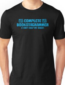 Complete bookstagrammer I can't help my shelf Unisex T-Shirt