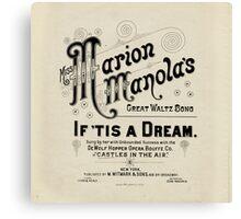 Miss Marion Manola's - If 'Tis A Dream. Canvas Print
