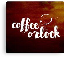 Coffee o'clock Canvas Print